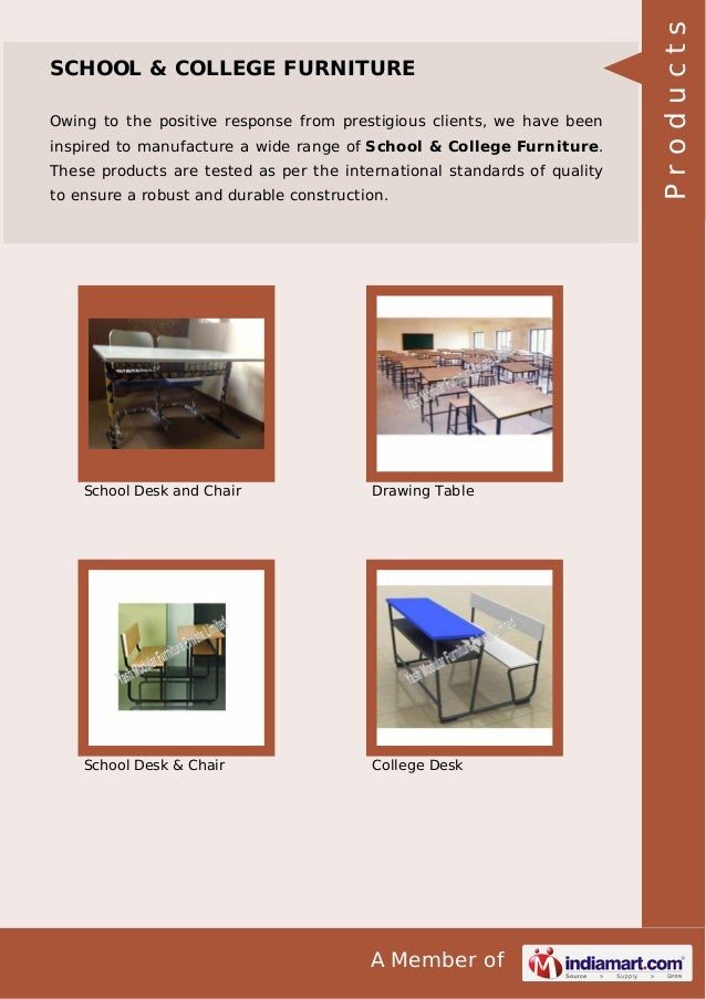 Owing to the positive response from prestigious clients, we have been inspired to manufacture a wide range of School & Col...