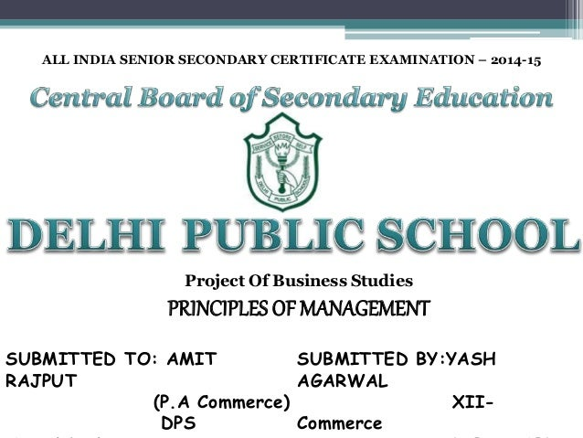 Principle of managment cbse class 12th principle of managment cbse class 12th all india senior secondary certificate examination 2014 15 project of business studies principles of malvernweather Images