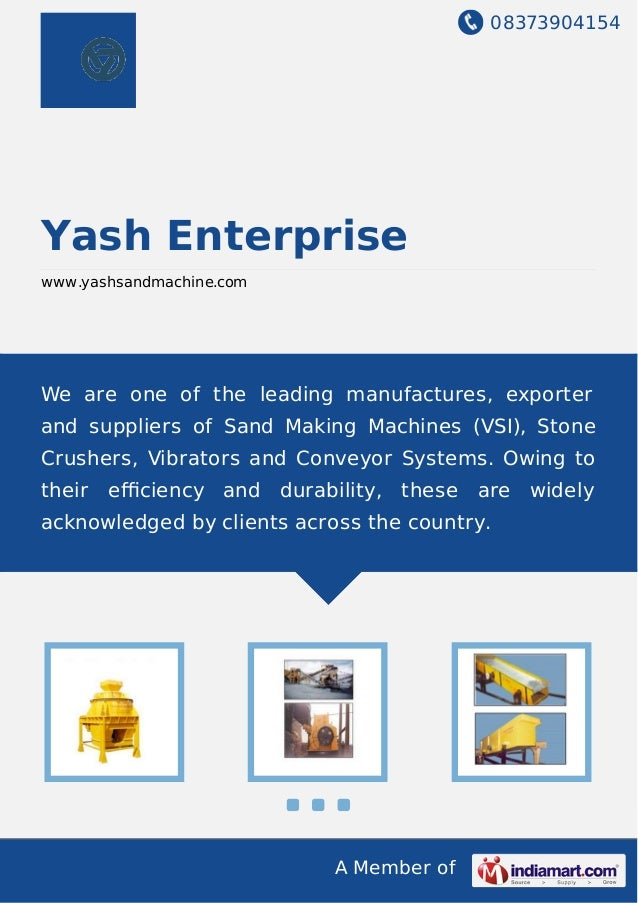 08373904154 A Member of Yash Enterprise www.yashsandmachine.com We are one of the leading manufactures, exporter and suppl...