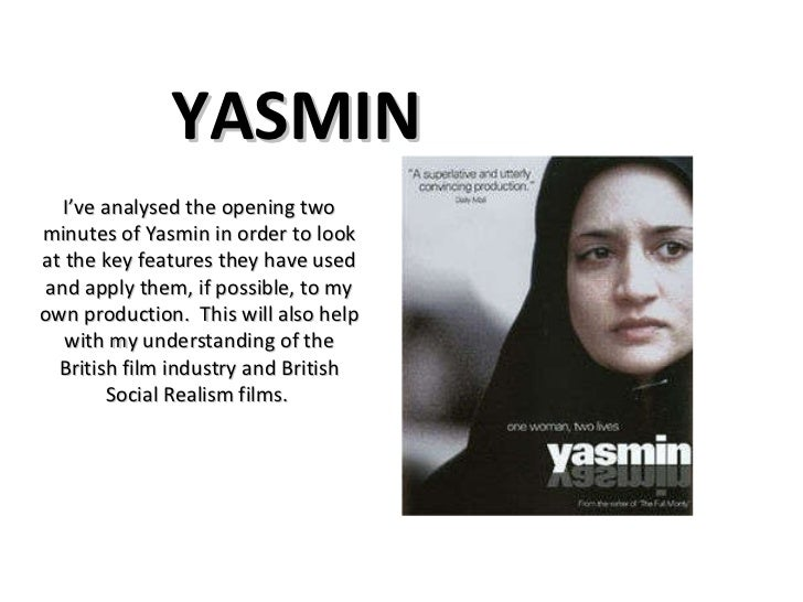 YASMIN I've analysed the opening two minutes of Yasmin in order to look at the key features they have used and apply them,...
