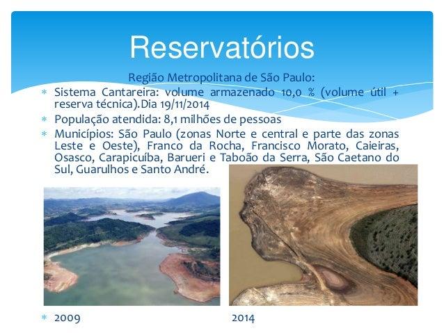 Reservatórios  Região Metropolitana de São Paulo:   Sistema Cantareira: volume armazenado 10,0 % (volume útil +  reserva ...