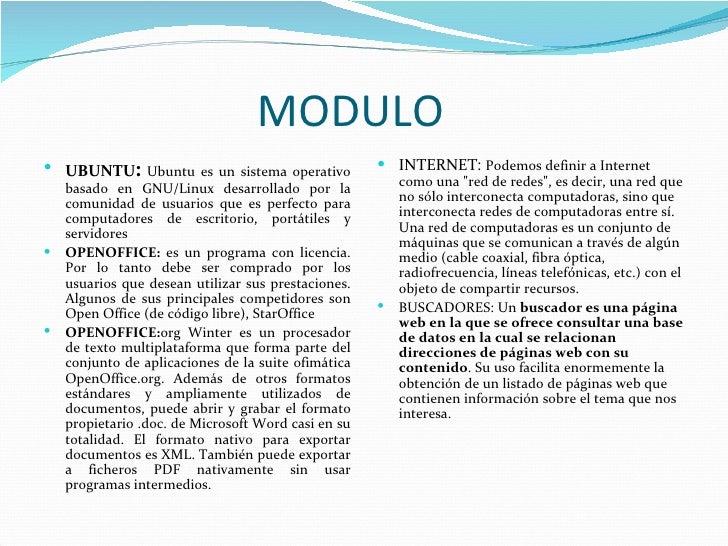 MODULO UBUNTU: Ubuntu es un sistema operativo              INTERNET: Podemos definir a Internet    basado en GNU/Linux d...
