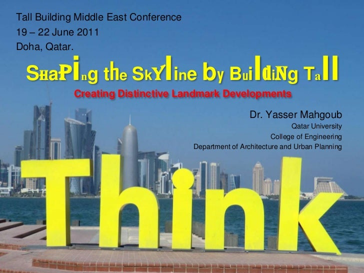 Tall Building Middle East Conference19 – 22 June 2011Doha, Qatar.  Shap ng the Sky ine by Bui ding Ta            i        ...