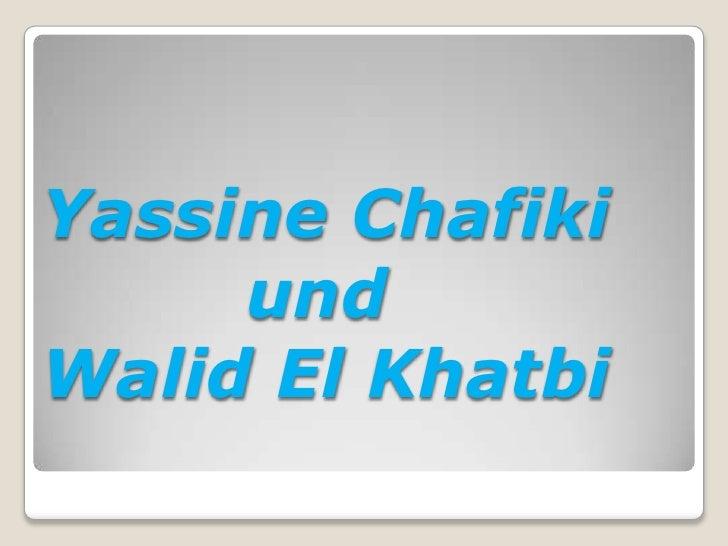 Yassine Chafiki und Walid El Khatbi