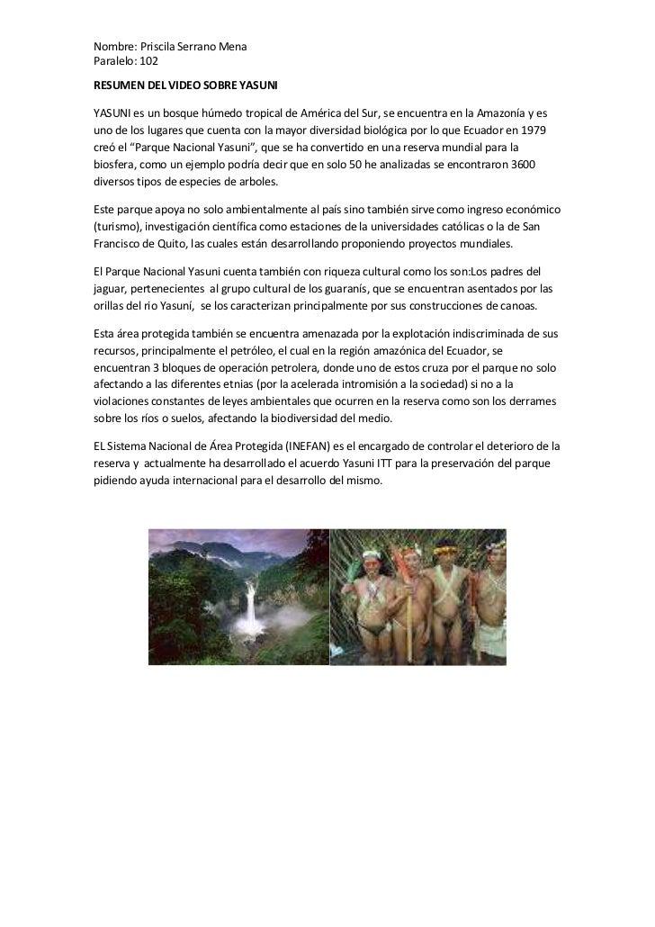 RESUMEN DEL VIDEO SOBRE YASUNI<br />YASUNI es un bosque húmedo tropical de América del Sur, se encuentra en la Amazonía y ...