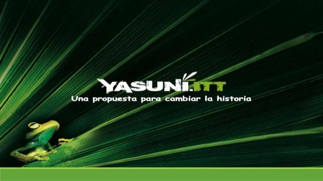 El Parque Nacional Yasuní En 1989 el Parque Nacional Yasuní entra a formar parte de la Reserva Mundial de Biosfera, dentro...