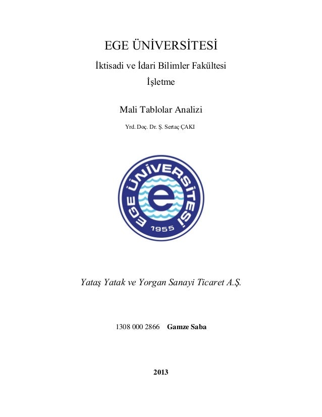 EGE ÜNİVERSİTESİ   İktisadi ve İdari Bilimler Fakültesi                   İşletme          Mali Tablolar Analizi          ...