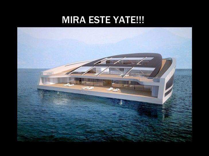 MIRA ESTE YATE!!!