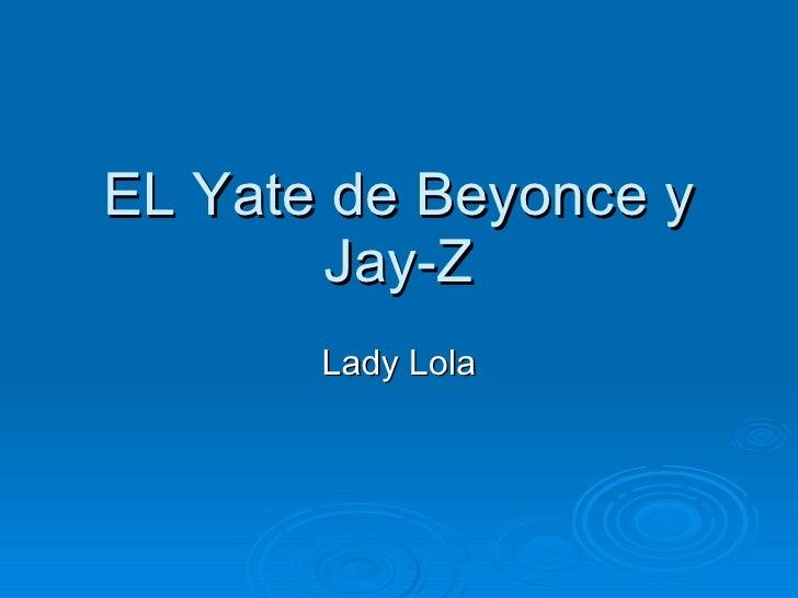 EL Yate de Beyonce y Jay-Z Lady Lola