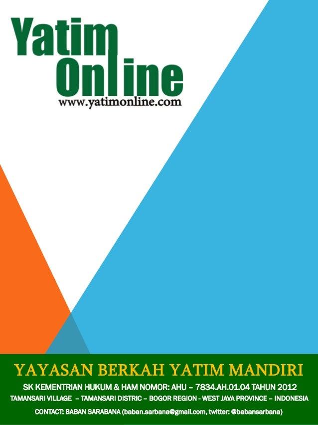 TAMANSARI VILLAGE – TAMANSARI DISTRIC – BOGOR REGION - WEST JAVA PROVINCE – INDONESIA SK KEMENTRIAN HUKUM & HAM NOMOR: AHU...