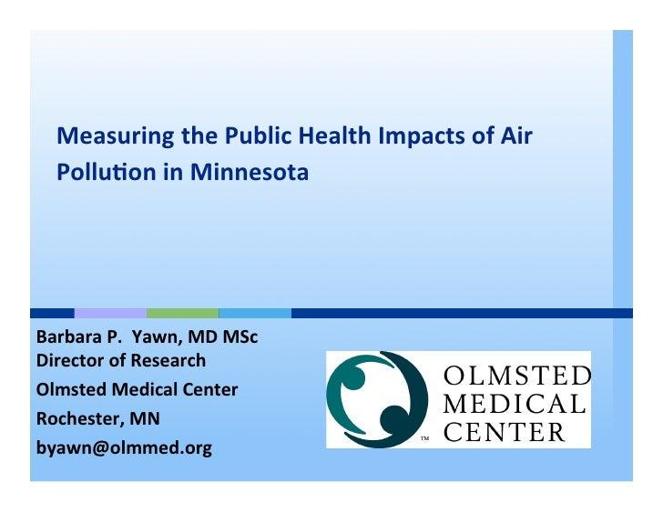 Measuring the Public Health Impacts of Air    Pollu8on in Minnesota         Barbara P.  ...