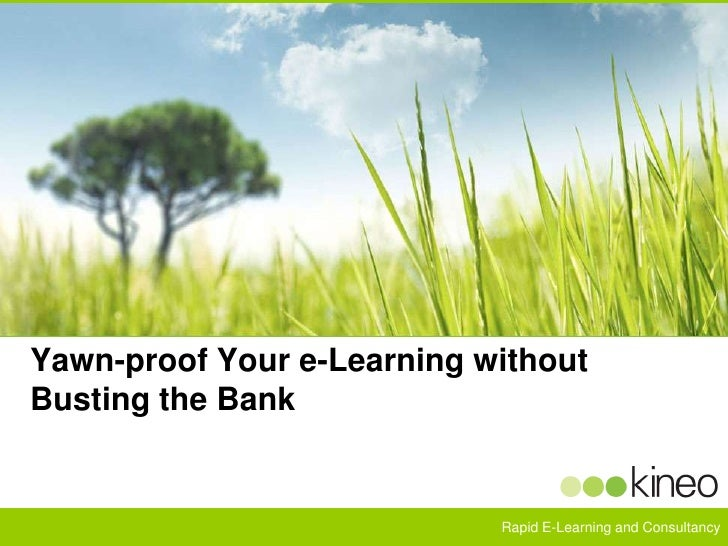 Yawn-proof Your e-Learning without Busting the Bank <br />