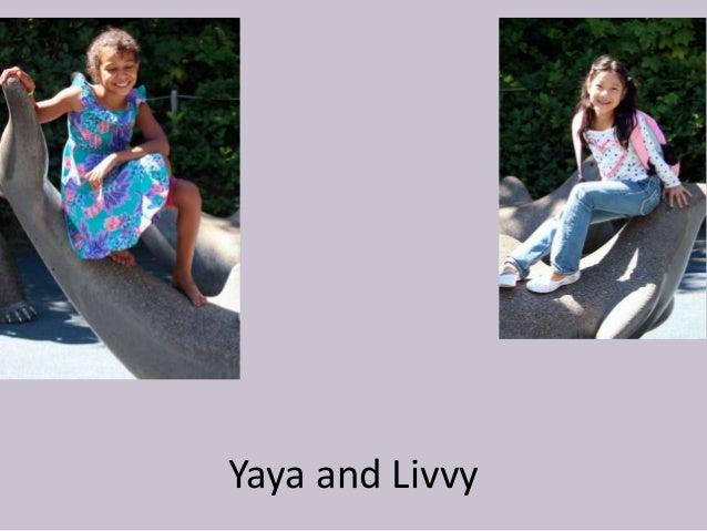 Yaya and Livvy