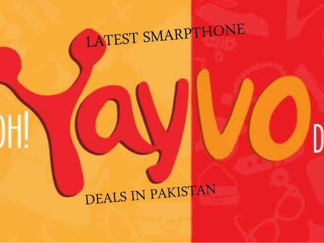 AMAZING DEALS Yayvo Online Shopping Site in Pakistan has Amazing Deals on Smartphones & Tablets.