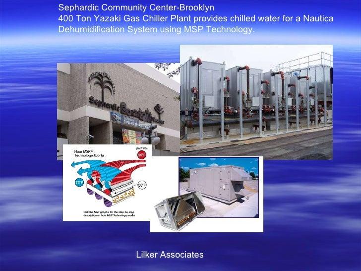 Sephardic Community Center-Brooklyn 400 Ton Yazaki Gas Chiller Plant provides chilled water for a Nautica  Dehumidificatio...