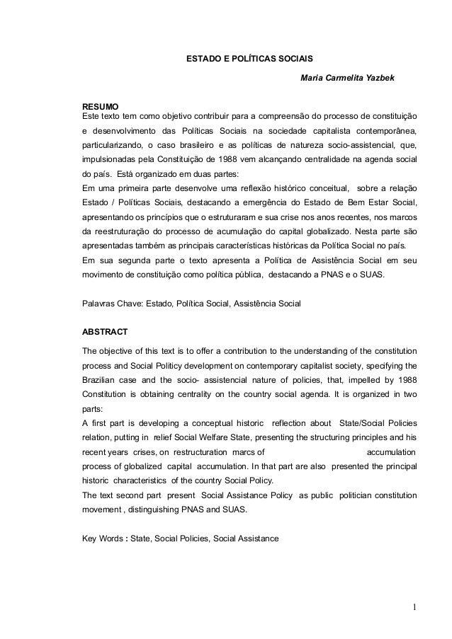 ESTADO E POLÍTICAS SOCIAISMaria Carmelita YazbekRESUMOEste texto tem como objetivo contribuir para a compreensão do proces...