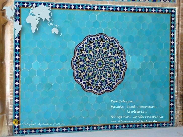 S ound:  Majid Entezami - Az Karkheh Ta Rain  Text :  Internet Pictures:   Sanda Foişoreanu Nicoleta Leu Arangement :  San...