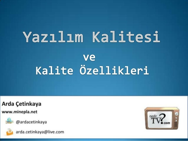 "Yazılım Kalitesi• ""Ability to satisfy requirements"" Deming, 1968• ""Conformance to user requirements"" Crosby, 1979• ""Doing ..."