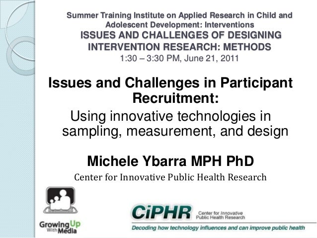 Summer Training Institute on Applied Research in Child and Adolescent Development: Interventions  ISSUES AND CHALLENGES OF...