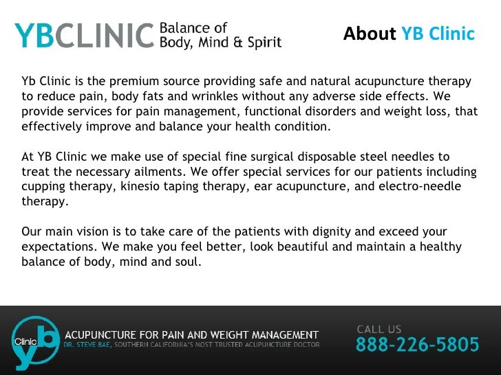 About  YB Clinic Yb Clinic is the premium source providing safe and natural acupuncture therapy to reduce pain, body fats ...