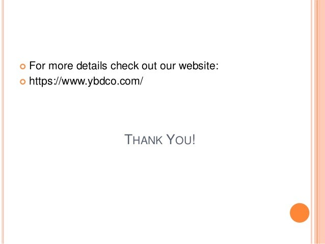THANK YOU!  For more details check out our website:  https://www.ybdco.com/