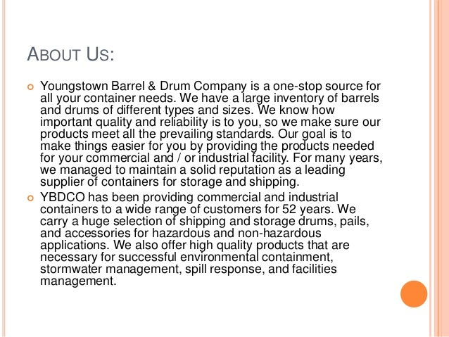 ABOUT US:  Youngstown Barrel & Drum Company is a one-stop source for all your container needs. We have a large inventory ...
