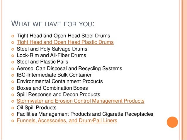 WHAT WE HAVE FOR YOU:  Tight Head and Open Head Steel Drums  Tight Head and Open Head Plastic Drums  Steel and Poly Sal...