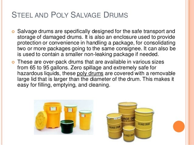 STEEL AND POLY SALVAGE DRUMS  Salvage drums are specifically designed for the safe transport and storage of damaged drums...