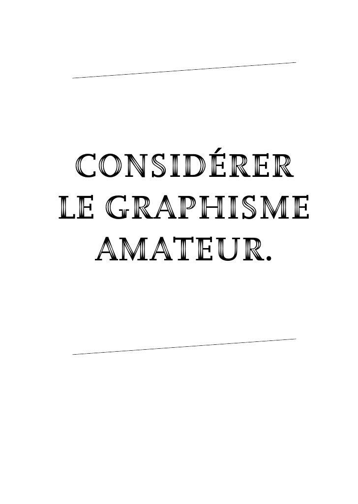 Considérer le graphisme   amateur.