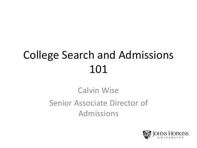College Search and Admissions 101 Calvin Wise Senior Associate Director of Admissions