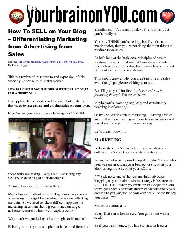How To SELL on Your Blog – Differentiating Marketing from Advertising from Sales Source: http://yourbrainonyou.com/how-can...