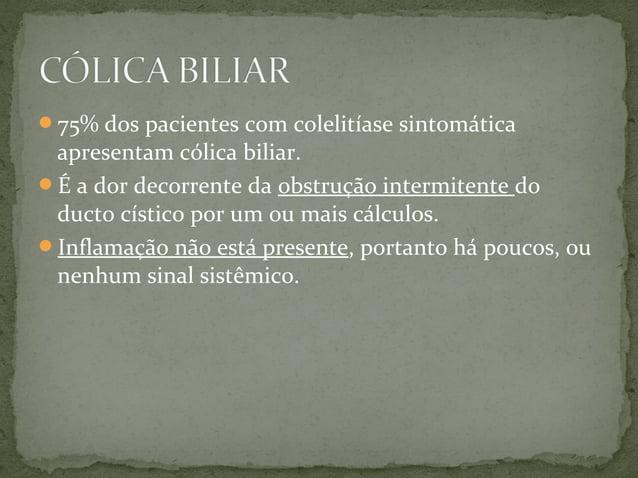Definida como presença de cálculos biliares nos ductos biliares. 10-25% assintomáticos. Gravidade depende da extensão d...