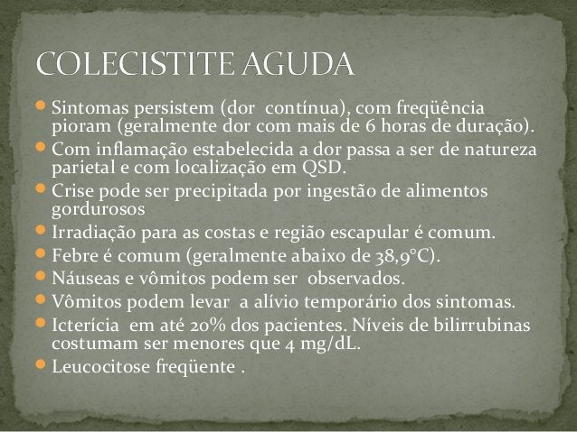 COLECISTITE AGUDA:  Apendicite aguda  Pancreatite aguda  Doença do rim direito  Pneumonia com pleurite  Hepatite agu...
