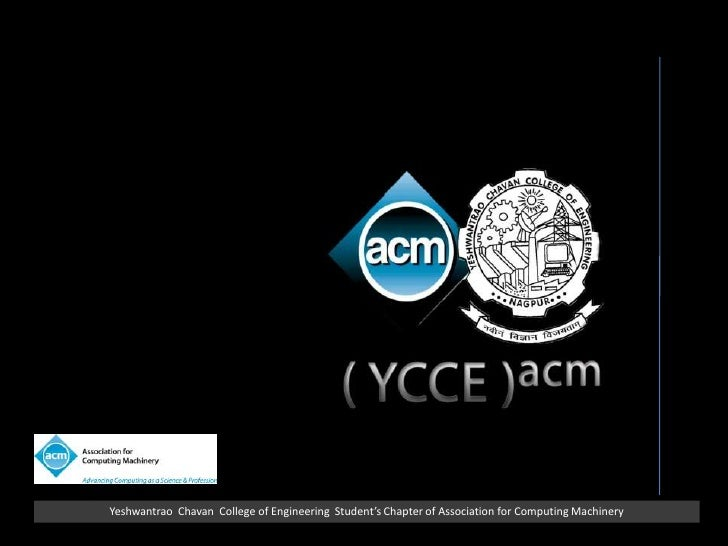 YeshwantraoChavan  College of Engineering  Student's Chapter of Association for Computing Machinery<br />