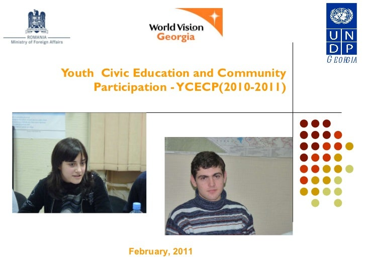 Youth  Civic Education and Community Participation - YCECP(2010-2011) Georgia February, 2011