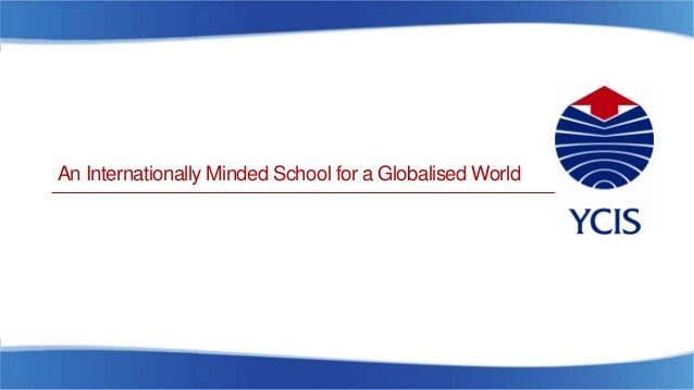 An Internationally Minded School for a Globalised World