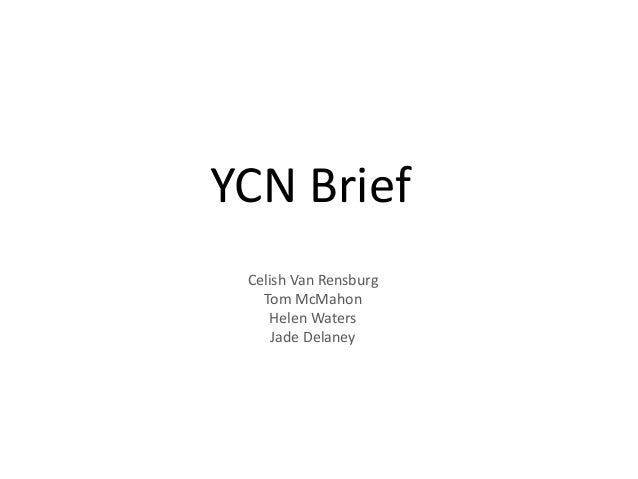 YCN Brief Celish Van Rensburg Tom McMahon Helen Waters Jade Delaney