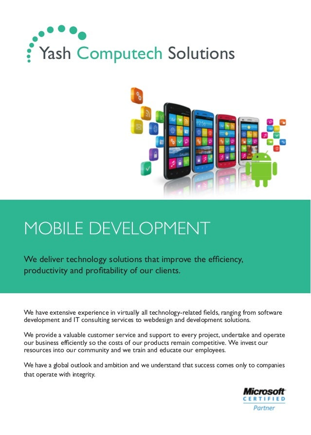 MOBILE DEVELOPMENT We deliver technology solutions that improve the efficiency, productivity and profitability of our client...