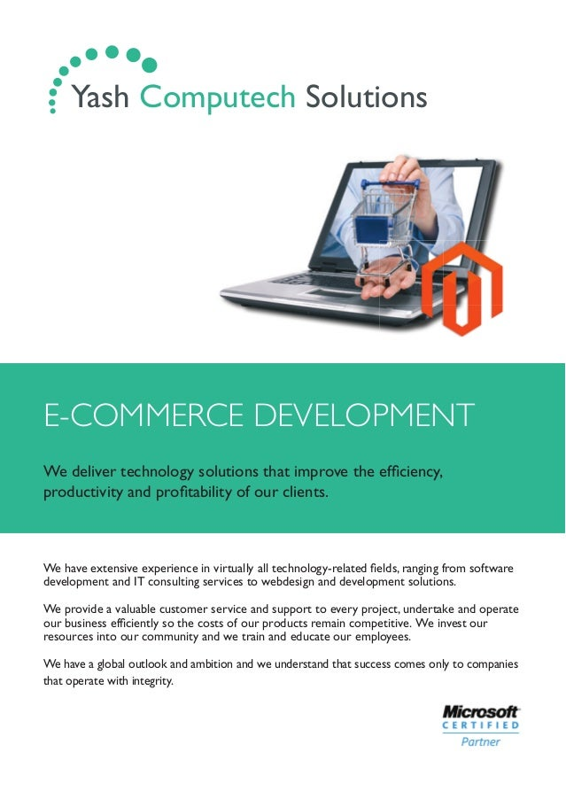 E-COMMERCE DEVELOPMENT We deliver technology solutions that improve the efficiency, productivity and profitability of our cl...