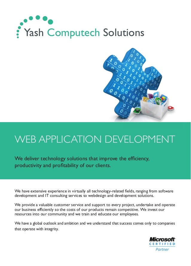 WEB APPLICATION DEVELOPMENT We deliver technology solutions that improve the efficiency, productivity and profitability of o...
