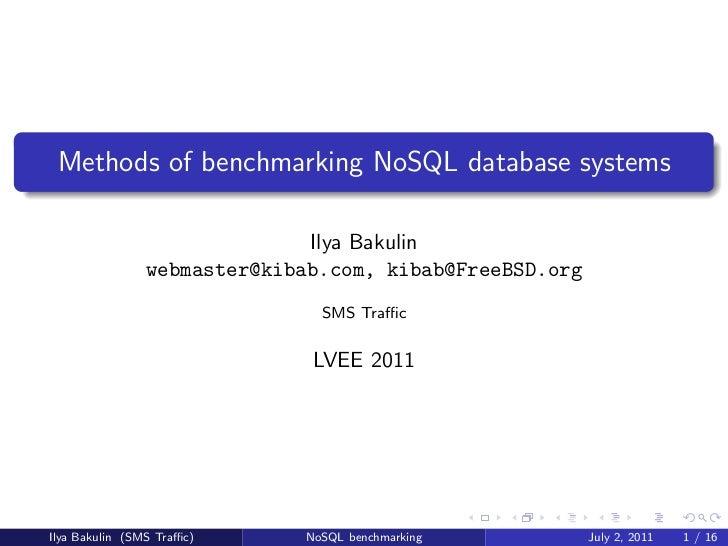 Methods of benchmarking NoSQL database systems                              Ilya Bakulin                webmaster@kibab.co...