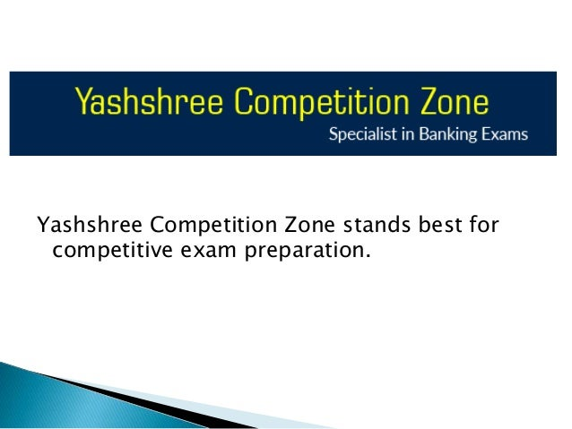 Yashshree Competition Zone stands best for competitive exam preparation.