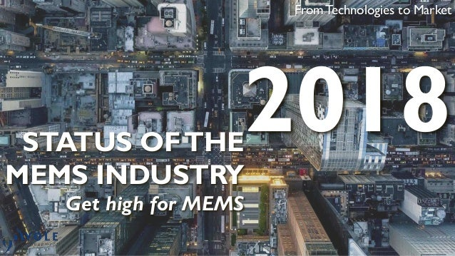 Status of the MEMS Industry 2018 - Yole Développement
