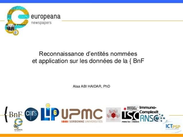 Reconnaissance d'entités nommées  et application sur les données de la { BnF  Alaa ABI HAIDAR, PhD