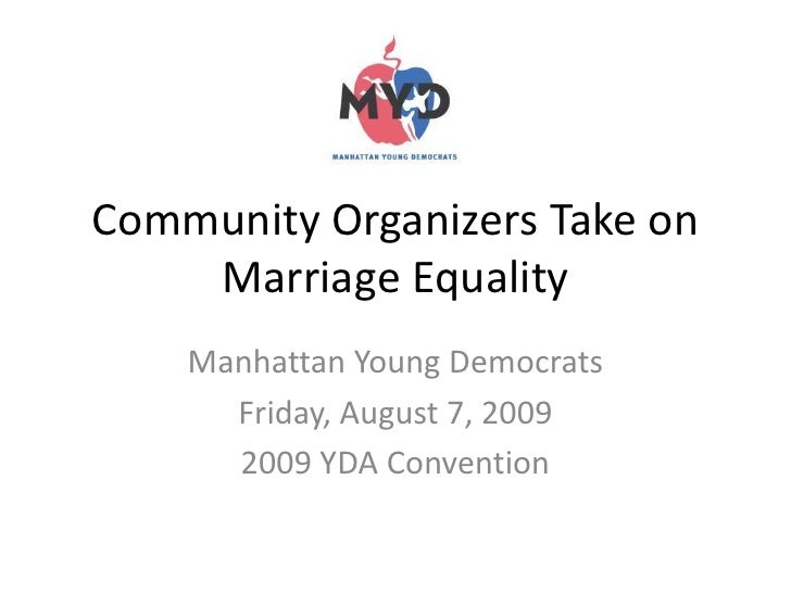 Community Organizers Take on Marriage Equality<br />Manhattan Young Democrats<br />Friday, August 7, 2009<br />2009 YDA Co...
