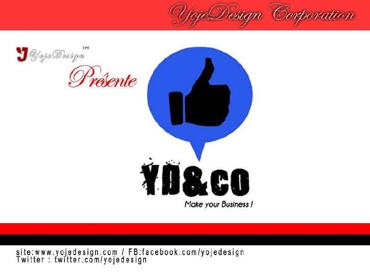 YD&Co - Plus qu'une Communauté une Famille
