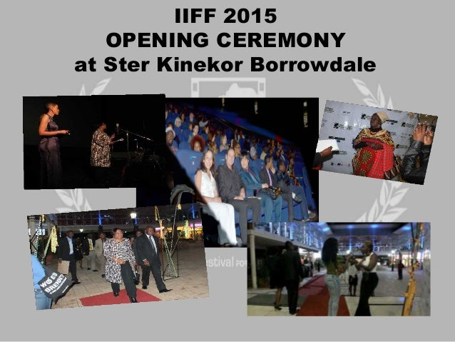 IIFF 2015 OPENING CEREMONY at Ster Kinekor Borrowdale