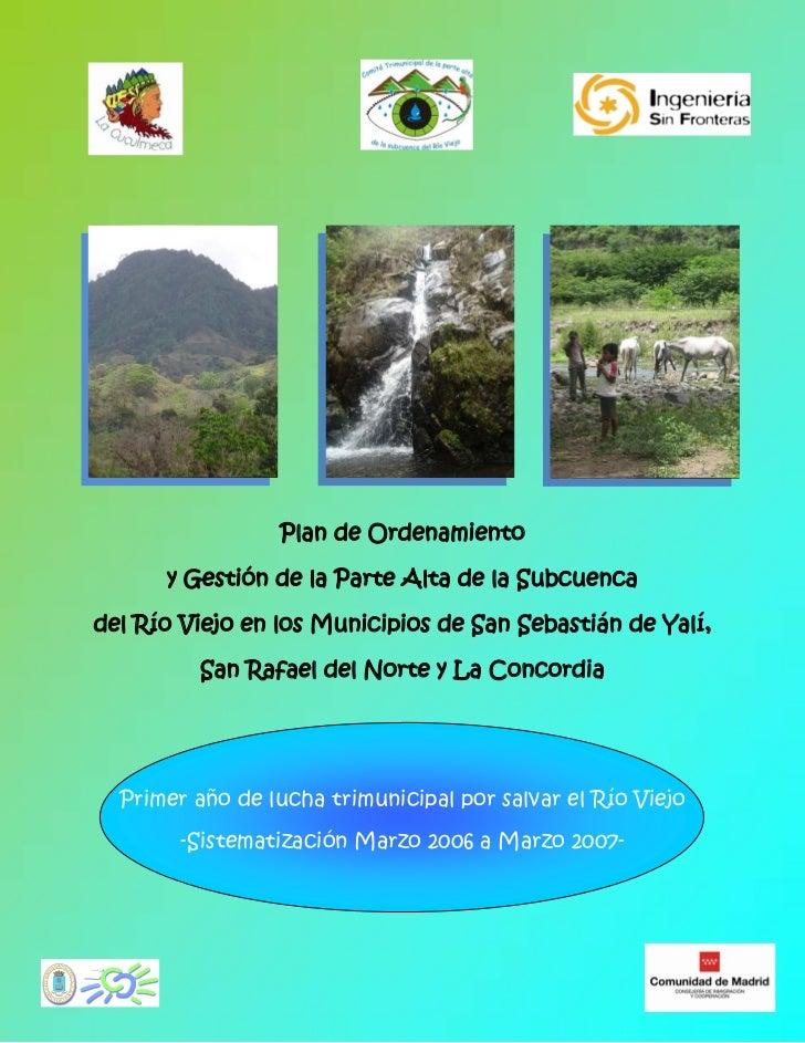 Plan de Ordenamiento        y Gestión de la Parte Alta de la Subcuenca  del Río Viejo en los Municipios de San Sebastián d...