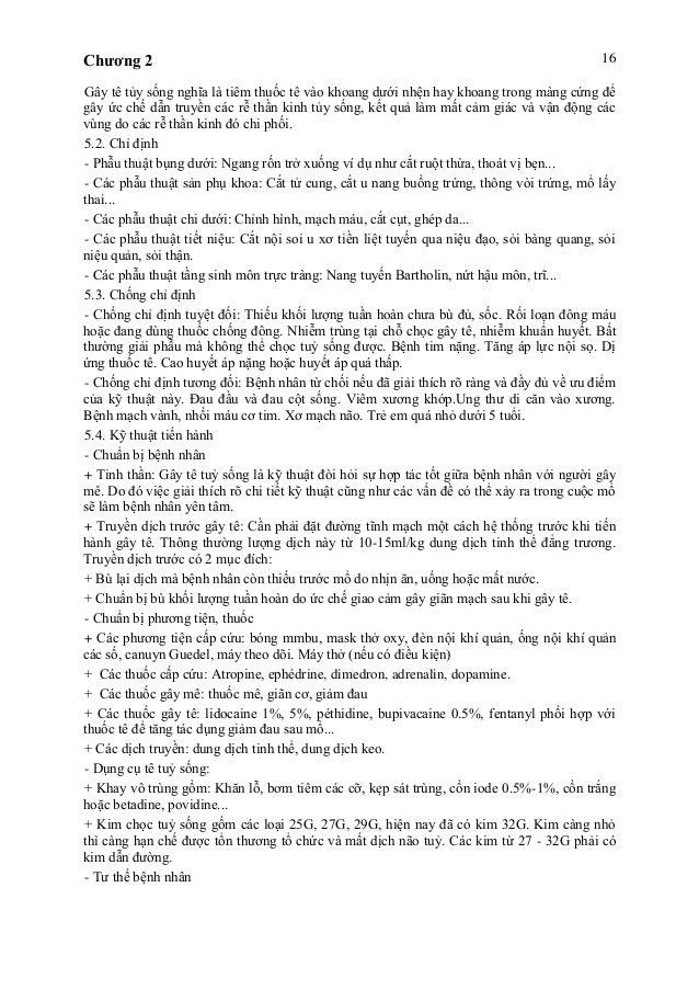 Chương 2 16 Gây tê tủy sống nghĩa là tiêm thuốc tê vào khoang dưới nhện hay khoang trong màng cứng để gây ức chế dẫn truyề...
