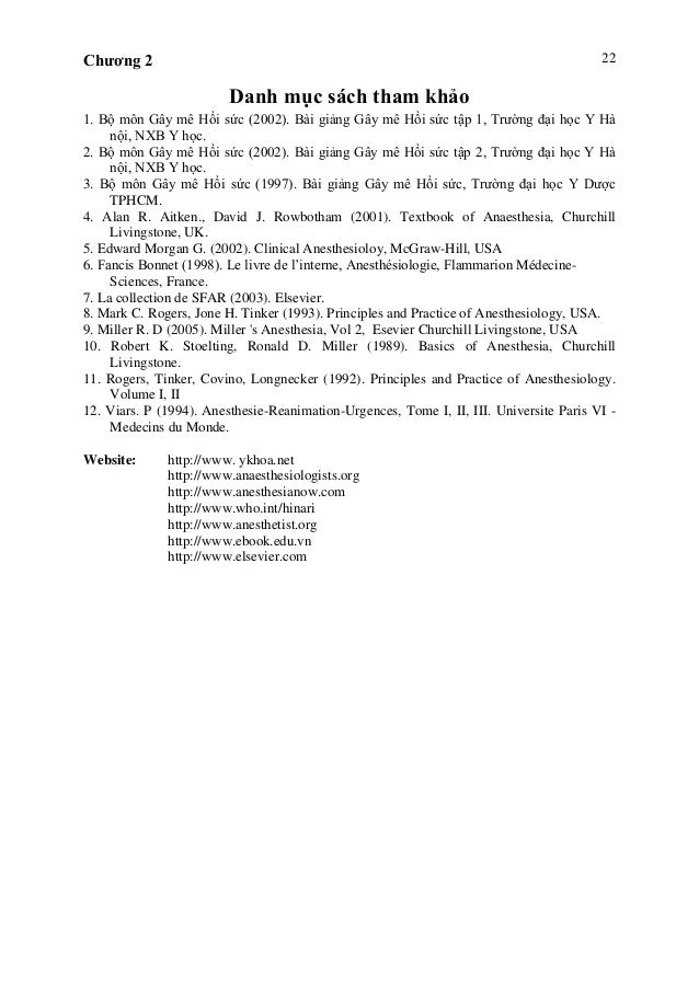 Chương 2 22 Danh mục sách tham khảo 1. Bộ môn Gây mê Hồi sức (2002). Bài giảng Gây mê Hồi sức tập 1, Trường đại học Y Hà n...